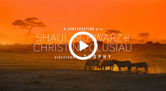 A Conversation with the Directors of Trophy